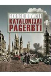 Katalonijai pagerbti | George Orwell (Džordžas Orvelas)