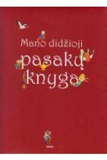 Mano didžioji pasakų knyga | Autorių kolektyvas