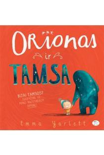 Orionas ir Tamsa | Emma Yarlett