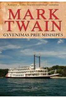 Gyvenimas prie Misisipės | Mark Twain
