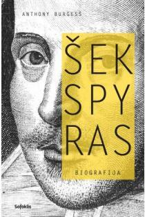 Šekspyras. Biografija (2-as leidimas) | Anthony Burgess