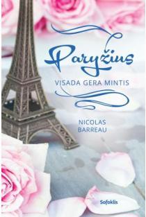 Paryžius visada gera mintis | Nicolas Barreau