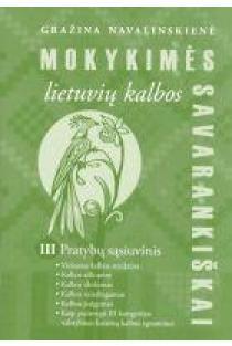 Mokykimės lietuvių kalbos savarankiškai III pratybų sąsiuvinis | Gražina Navalinskienė