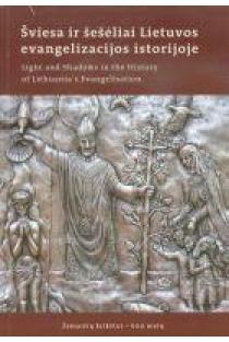 Šviesa ir šešėliai Lietuvoje evangelizacijos istorijoje  