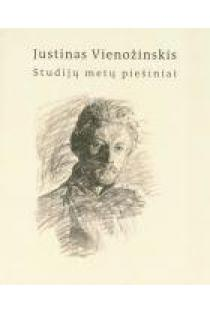 Justinas Vienožinskis. Studijų metų piešiniai | Parengė Dalia Ramonienė