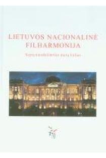 Lietuvos nacionalinė filharmonija. Septyniasdešimties metų kelias |