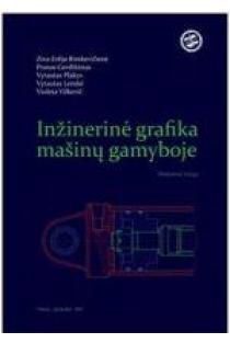 Inžinerinė grafika mašinų gamyboje   Z. Rimkevičienė, P. Gerdžiūnas, V. Lemkė, V. Plakys, V. Vilkevič