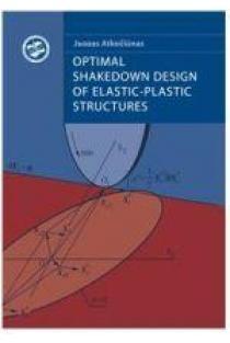 Optimal Shakedown Design of Elastic-Plastic Structures | J. Atkočiūnas