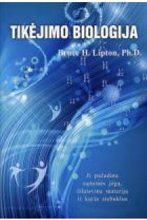 Tikėjimo biologija | Bruce H. Lipton