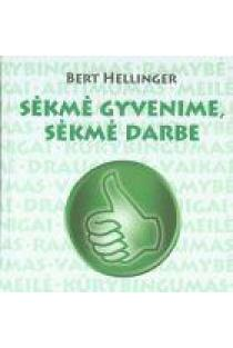 Sėkmė gyvenime, sėkmė darbe | Bert Hellinger