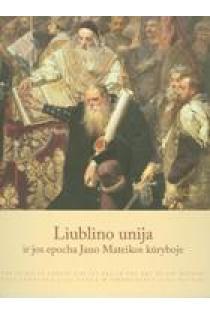 Liublino unija ir jos epocha Jano Mateikos kūryboje |