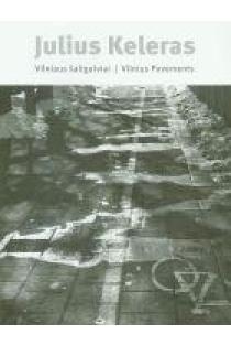 Vilniaus šaligatviai | Julius Keleras