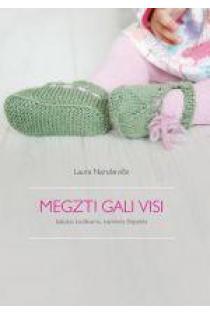 Megzti gali visi. Batukai kūdikiams, naminės šlepetės | Laura Naruševičė
