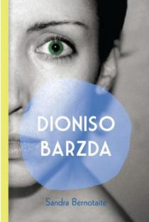 Dioniso barzda | Sandra Bernotaitė