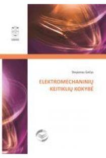 Elektromechaninių keitiklių kokybė | Steponas Gečys
