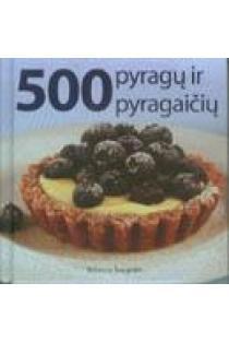 500 pyragų ir pyragaičių | Rebecca Baugniet