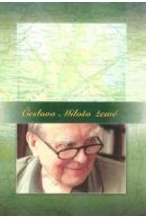Česlovo Milošo žemė | Sudarytoja Nijolė Taluntytė
