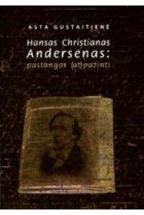 Hansas Christianas Andersenas: pastangos (at)pažinti | Asta Gustaitienė