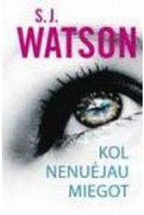 Kol nenuėjau miegot | S. J. Watson