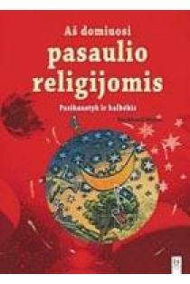 Aš domiuosi pasaulio religijomis. Pasikaustyk ir kalbėk | Burkhard Weitz