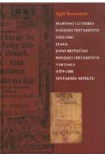 Martino Lutherio Naujojo Testamento (1522-1546) įtaka Jono Bretkūno Naujojo Testamento vertimui (1579-1580) sintaksės aspektu | Eglė Bukantytė