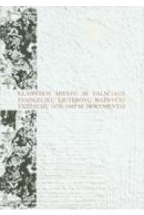 Klaipėdos miesto ir valsčiaus evangelikų liuteronų bažnyčių vizitacijų 1676-1685 m. dokumentai   Sud. Inga Lukšaitė ir Sabina Drevello