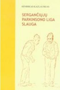 Sergančiųjų Parkinsono liga slauga | Henrikas Kazlauskas