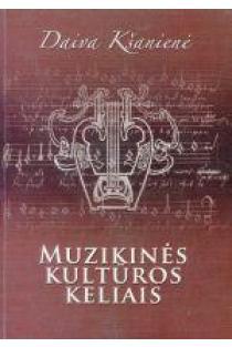 Muzikinės kultūros kelias | Daiva Kšanienė