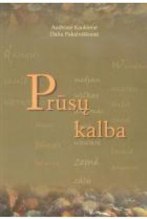 Prūsų kalba | Audronė Kaukienė, Dalia Pakalniškienė