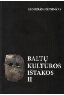 Baltų kultūros ištakos II | Algirdas Girininkas