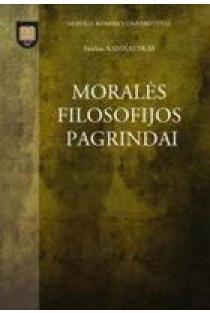 Moralės filosofijos pagrindai | Saulius Kanišauskas