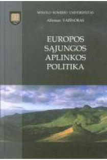 Europos Sąjungos aplinkos politika | Alfonsas Vaišnoras