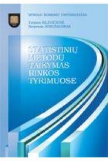 Statistinių metodų taikymas rinkos tyrimuose | Tatjana Bilevičienė, Steponas Jonušauskas