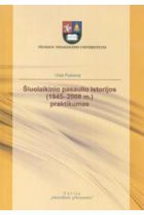 Šiuolaikinio pasaulio istorijos (1945-2008 m.) praktikumas | Vida Pukienė