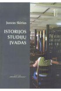 Istorijos studijų įvadas (1 dalis)   Juozas Skirius