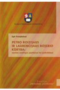 Petro Roizijaus ir Laurencijaus Bojerio kūryba   Eglė Patiejūnienė