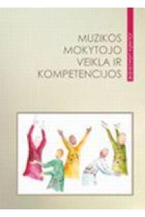 Muzikos mokytojo veikla ir kompetencijos | J. Lasauskienė