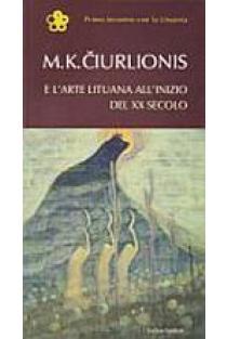 M. K. Čiurlionis e l'arte lituana all'inizio del XX secolo   Laima Laučkaitė