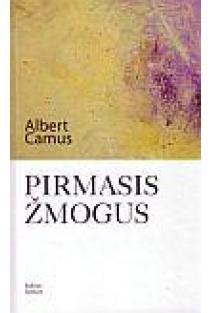 Pirmasis žmogus | Albert Camus (Alberas Kamiu)