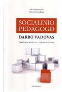 Socialinio pedagogo darbo vadovas: praktinės metodinės rekomendacijos | Ona Misiukevičienė, Audronė Putauskienė