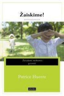 Žaiskime! | Patrice Huerre