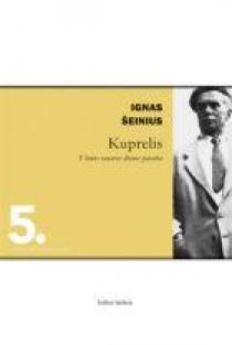 Kuprelis (Literatūros skaitiniai 5) | Ignas Šeinius