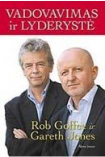 Vadovavimas ir lyderystė | Rob Goffee, Gareth Jones