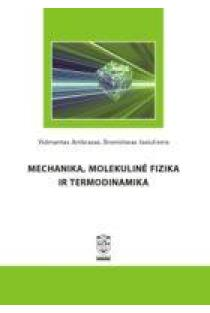 Mechanika, molekulinė fizika ir termodinamika | Vidmantas Ambrasas, Bronislovas Jasiulionis