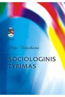 Sociologinis tyrimas. Vadovėlis | Asta Valackienė