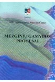 Mezginių gamybos procesai | Daiva Mikučionienė, Ričardas Čiukas
