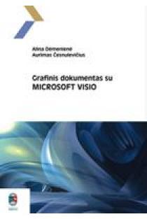 Grafinis dokumentas su MICROSOFT VISIO | Alina Dėmenienė, Aurimas Česnulevičius