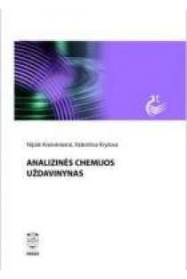 Analizinės chemijos uždavinynas | Nijolė Kreivėnienė, Valentina Krylova