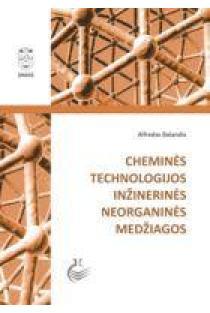 Cheminės technologijos inžinerinės neorganinės medžiagos | Alfredas Balandis