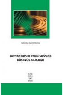 Skystosios ir stikliškosios būsenos silikatai | Giedrius Vaickelionis